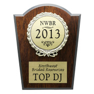 Eight Time Winner - Northwest Bridal Resources Top Wedding DJ